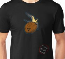 Grip It By The Husk Unisex T-Shirt