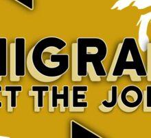 Hamilton - Immigrants, we get the job done. (White) Sticker