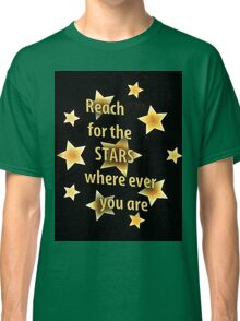 Reach for the Stars Classic T-Shirt