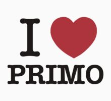 I Love PRIMO by eelijahst