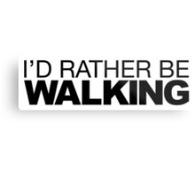 I'd rather be Walking Metal Print