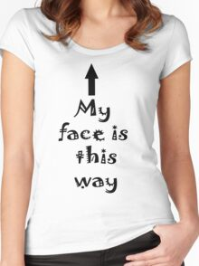 My Face is this way Women's Fitted Scoop T-Shirt