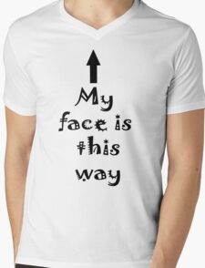 My Face is this way Mens V-Neck T-Shirt
