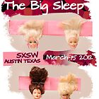 &quot;The Line Up&quot; Entry for The Big Sleep SXSW Austin Texas  by Margo Humphries
