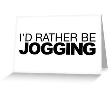 I'd rather be Jogging Greeting Card