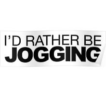 I'd rather be Jogging Poster