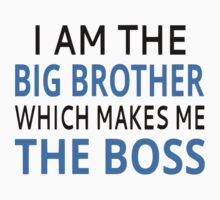 I Am The Big Brother Which Makes Me The Boss One Piece - Short Sleeve