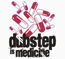 Dubstep is Medicine  T-Shirt