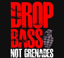 Drop Bass Not Grenades (red/white) Unisex T-Shirt