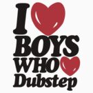 I love boys who love dubstep (light) by DropBass