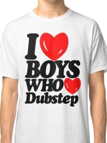 I love boys who love dubstep (light) Classic T-Shirt
