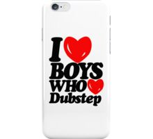 I love boys who love dubstep (light) iPhone Case/Skin