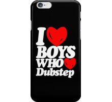 I love boys who love dubstep (dark)  iPhone Case/Skin