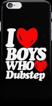 I love boys who love dubstep (dark)  by DropBass