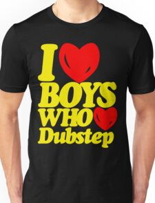 I love boys who love dubstep (limited edition)  Unisex T-Shirt