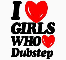 I Love Girls Who Love Dubstep  T-Shirt