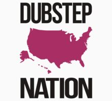 Dubstep Nation  by DropBass
