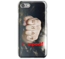 i - mpact iPhone Case/Skin