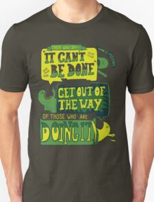 It CAN be done... T-Shirt