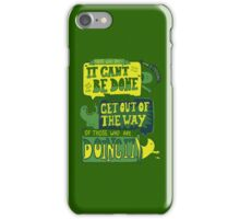 It CAN be done... iPhone Case/Skin