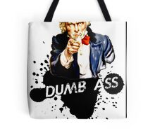 Dumb Ass Tote Bag
