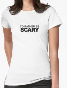 I'd rather be Scary Womens Fitted T-Shirt