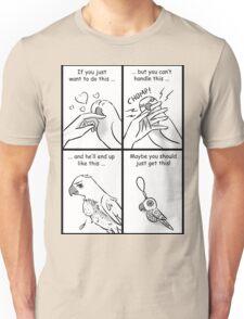 Parrots do bite Unisex T-Shirt