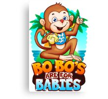 Bobo's Are For Babies Canvas Print