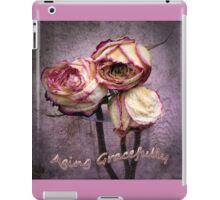 Aging Gracefully iPad Case/Skin
