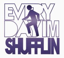 every day im shufflin T-SHIRT design  by darkelas