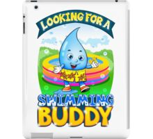 Looking For A Swimming Buddy iPad Case/Skin