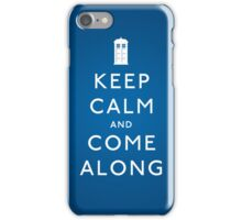 Keep Calm and Come Along iPhone Case/Skin