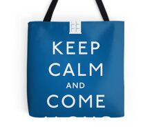 Keep Calm and Come Along Tote Bag