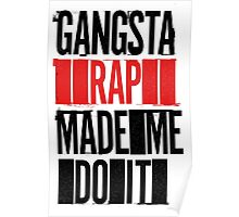 Gangsta Rap Mad Me Do It Poster