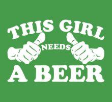 This Girl Needs a Beer by beloknet