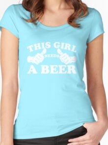 This Girl Needs a Beer Women's Fitted Scoop T-Shirt