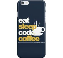 Programmer : eat, sleep, code, coffee iPhone Case/Skin