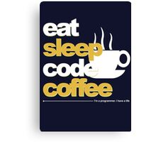 Programmer : eat, sleep, code, coffee Canvas Print