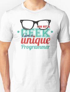 Programmer : I am not a geek, i am a unique programmer T-Shirt