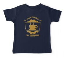 programmer : I'm coding. I am a programmer - Gold Baby Tee