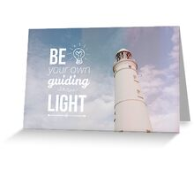 Be your own guiding light Greeting Card