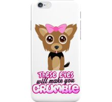 These Eyes Will Make You Crumble iPhone Case/Skin