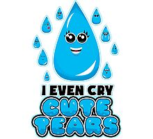 I Even Cry Cute Tears Photographic Print