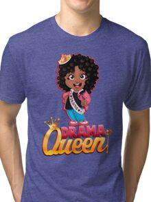 Drama Queen Tri-blend T-Shirt