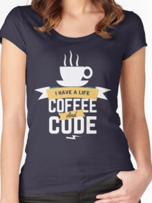 programmer : i have a life. code and coffee Women's Fitted Scoop T-Shirt