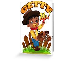 Getty Up Greeting Card