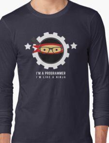 Programmer : I'm a programmer. I'm like a ninja Long Sleeve T-Shirt