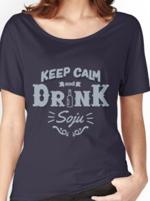 Keep Calm and Drink Soju Women's Relaxed Fit T-Shirt