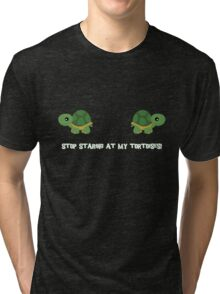 Stop staring at my tortoises! Tri-blend T-Shirt