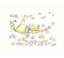 Sugar Coma Art Print